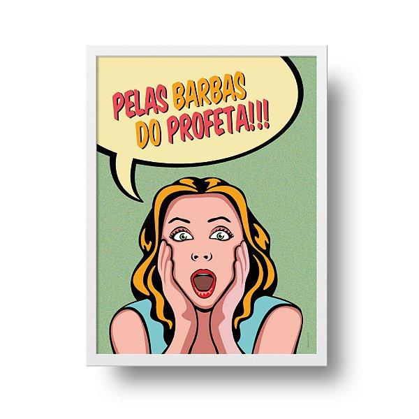 Ponta de Estoque - Poster Pop Art - Pelas Barbas do Profeta - 2 unidades disponível