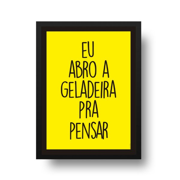 Ponta de Estoque - Poster Eu Abro a Geladeira Para Pensar - 1 unidade disponível
