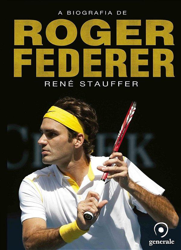 A Biografia de Roger Federer