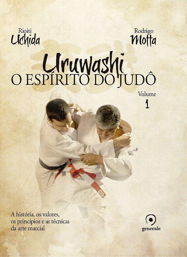 Uruwashi - O Espírito do Judô - Volume 1