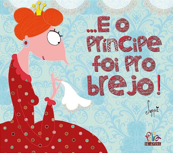 ...E o príncipe foi pro brejo!