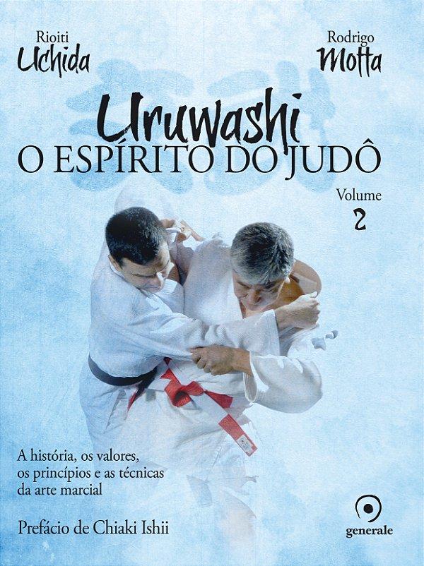 Uruwashi - O Espírito do Judô - Volume 2