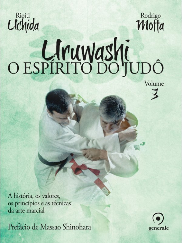 Uruwashi - O Espírito do Judô - Volume 3