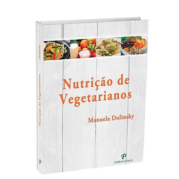 Nutrição de Vegetarianos - 1ªEdição | Manuela Dolinsky