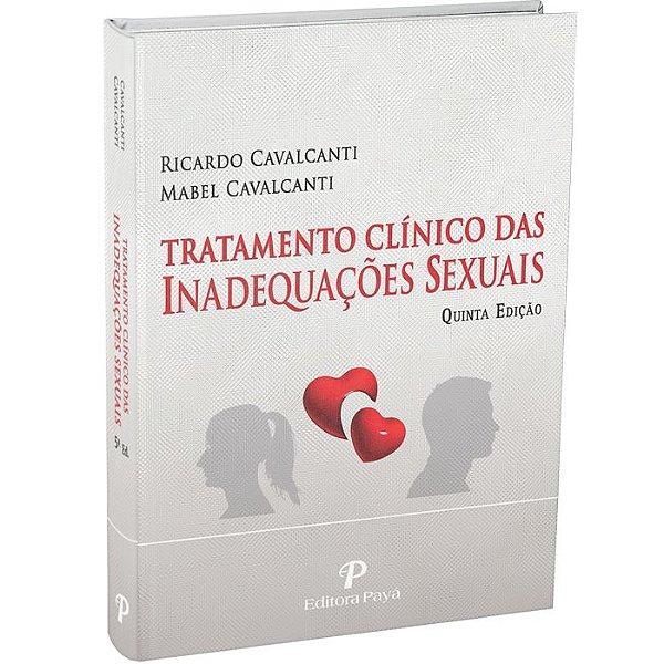 Tratamento Clínico das Inadequações Sexuais - 5ªEdição | Cavalcanti & Cavalcanti