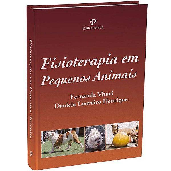 Fisioterapia em Pequenos Animais - 1ªEdição | Vituri & Loureiro