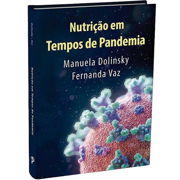 Nutrição em Tempos de Pandemia - 1ªEdição | Dolinsky & Vaz