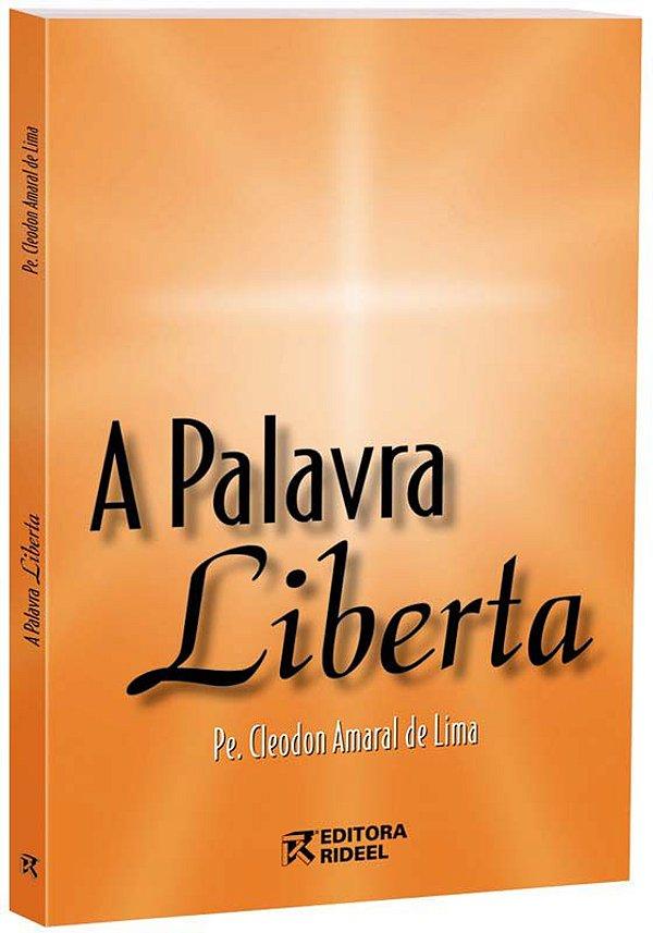 A Palavra Liberta - (bilingue - espanhol, português) - 6ª edição