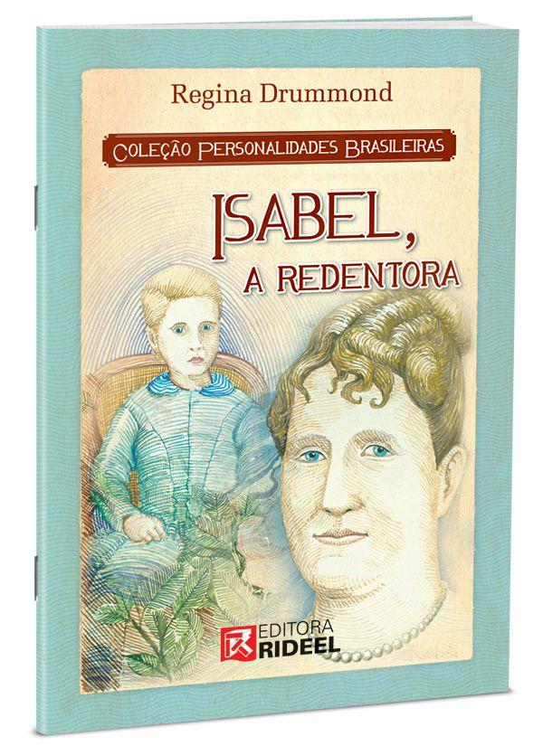 Personalidades Brasileiras - PRINCESA ISABEL 1ED.