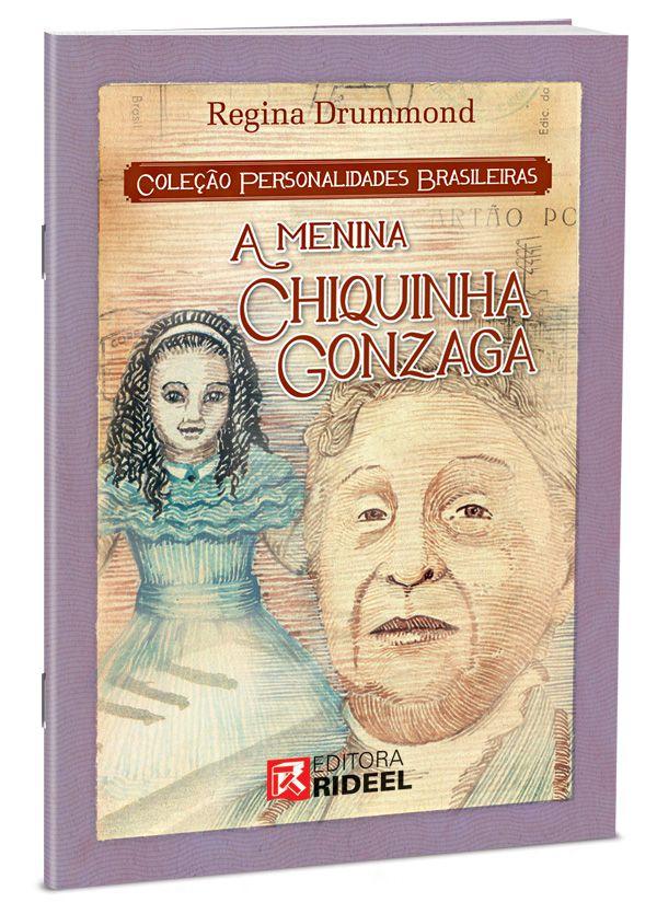 Personalidades Brasileiras - CHIQUINHA GONZAGA 1ED