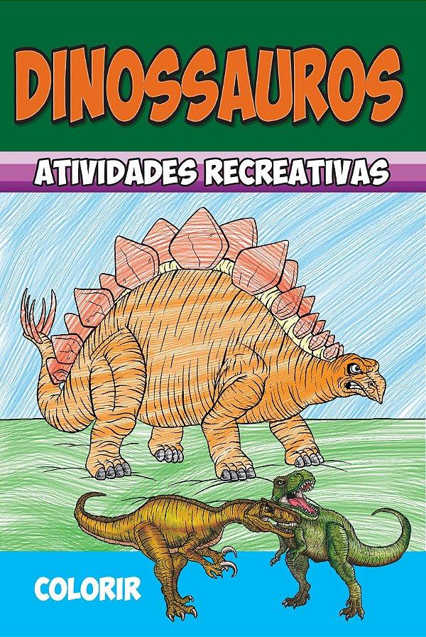 Dinossauros - Atividades recreativas - COLORIR - PCT COM 10 LIVROS