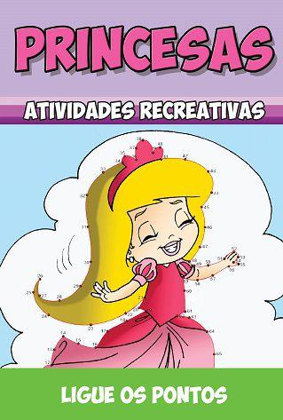 Princesas Atividades Recreativas - LIGUE OS PONTOS - Pacote com 10 livros
