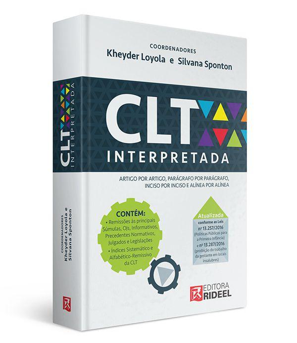 CLT Interpretada - Artigo por Artigo, Páragrafo por Parágrafo, Inciso por Inciso e Alínea por Alínea - 1ª edição