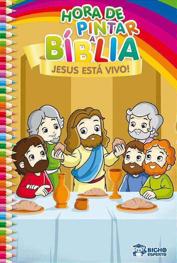 Hora de Pintar Biblia! JESUS ESTA VIVO
