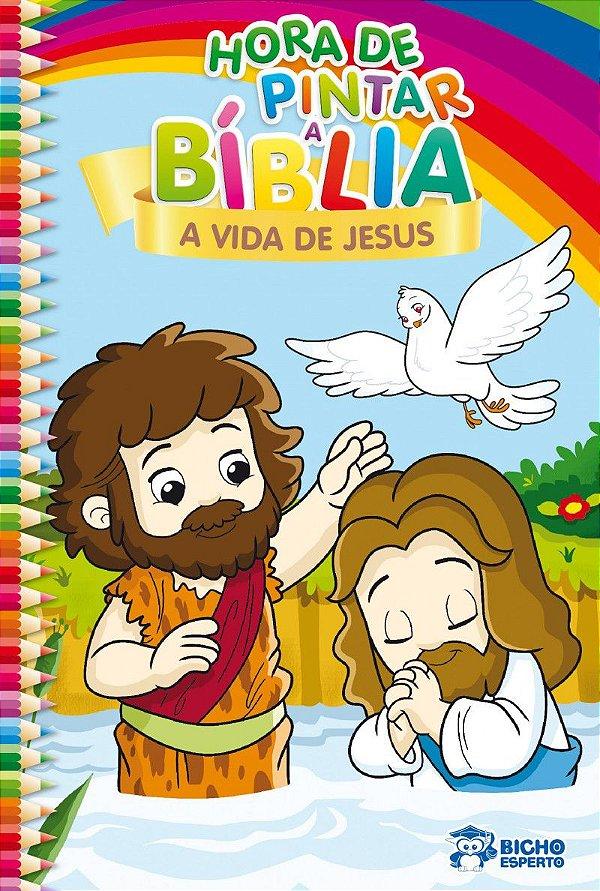 Hora de Pintar Biblia! A VIDA DE JESUS