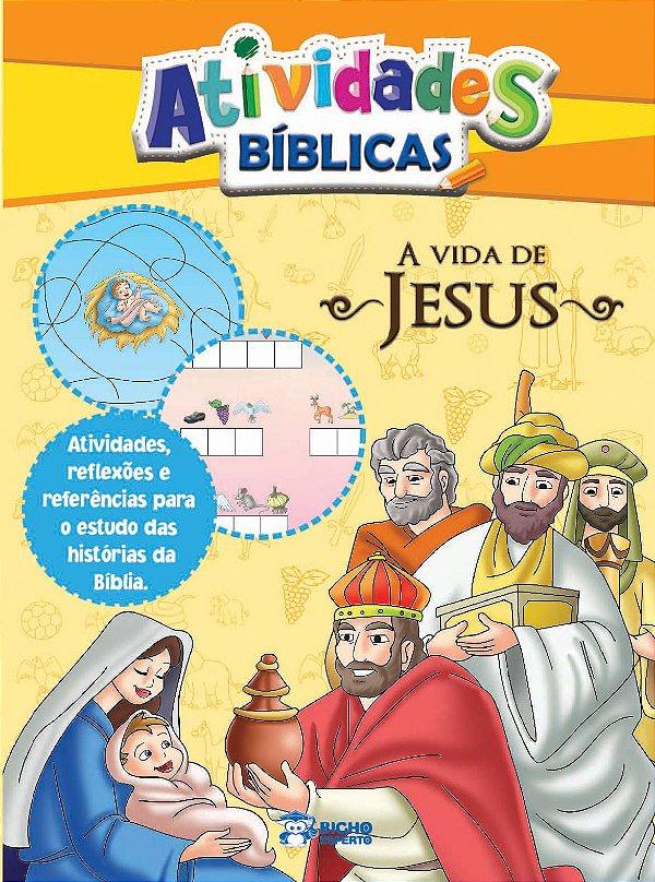 Atividades Biblicas - VIDA DE JESUS
