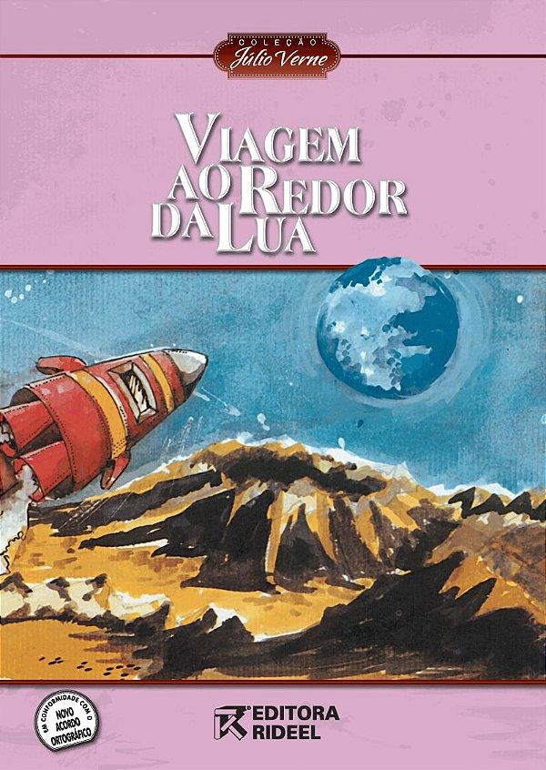 Julio Verne - VIAGEM AO REDOR DA LUA 2ED.