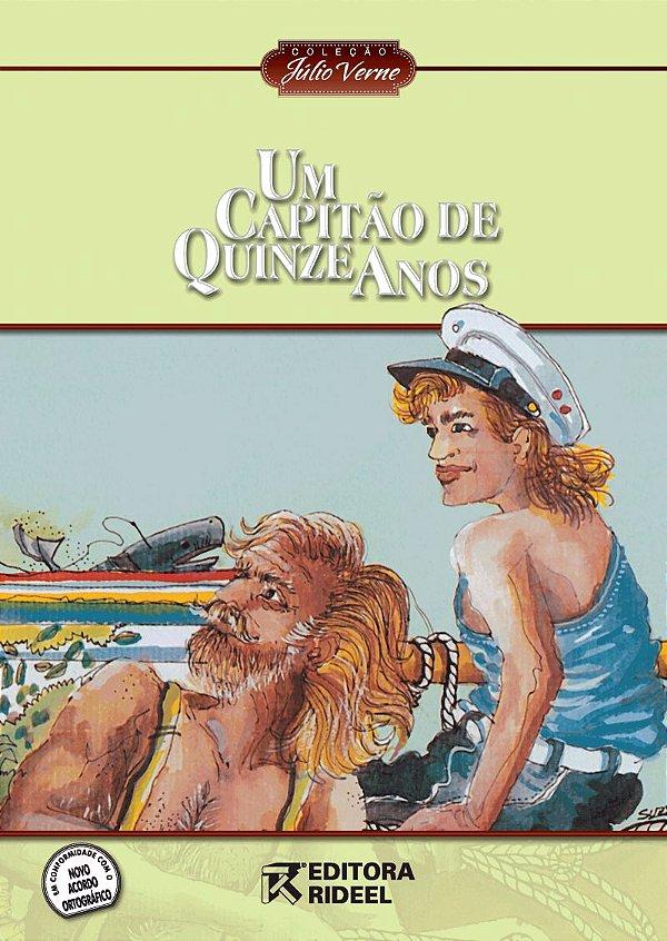 Julio Verne - UM CAPITAO DE QUINZE ANOS - 2ED.