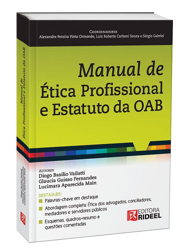 MANUAL DE ETICA PROFISSIONAL E ESTATUTO DA OAB 1ED