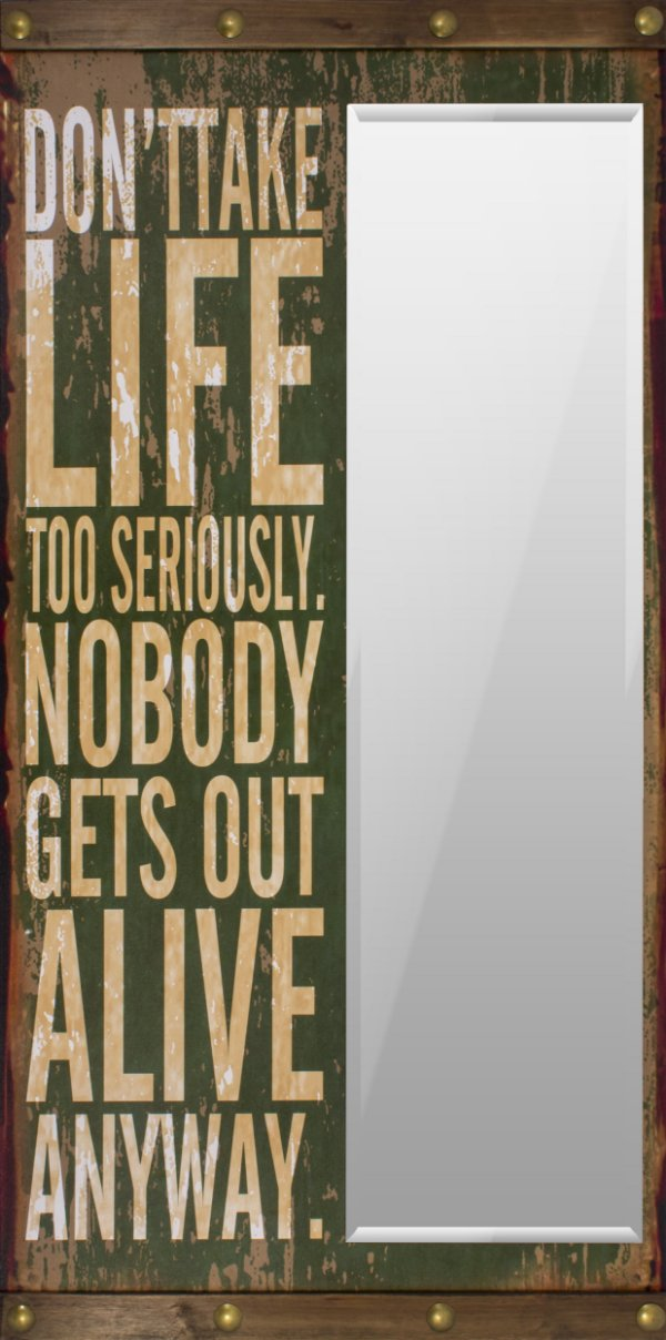 espelho dont take life to serseriously oldway 160 x 80 x 8cm