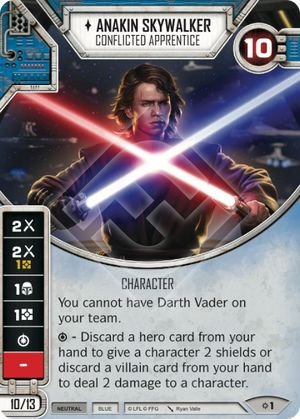 SW Destiny - Anakin Skywalker Conflicted Apprentice