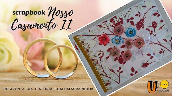 Scrapbook Nosso Casamento II