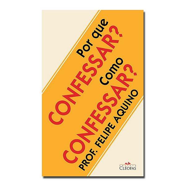 Por que confessar? Como confessar?