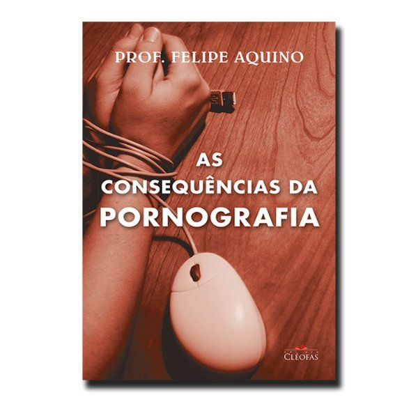 As Consequências da Pornografia
