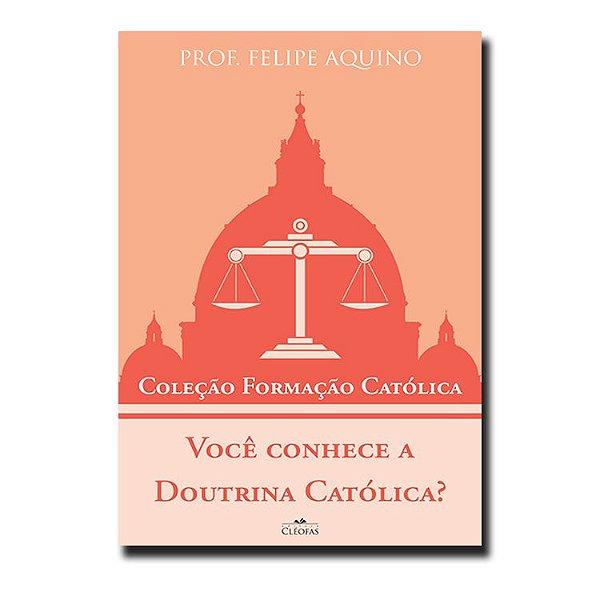 Você conhece a Doutrina Católica?