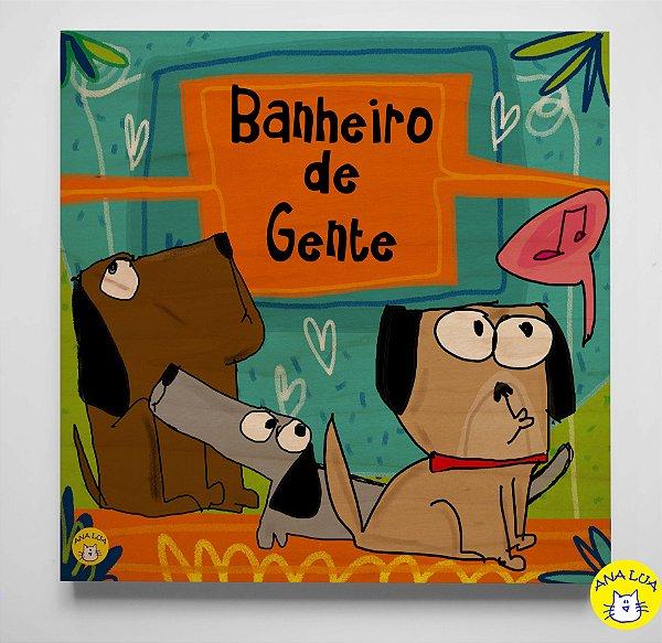 Plaquinha Banheiro de Gente ( cachorros )