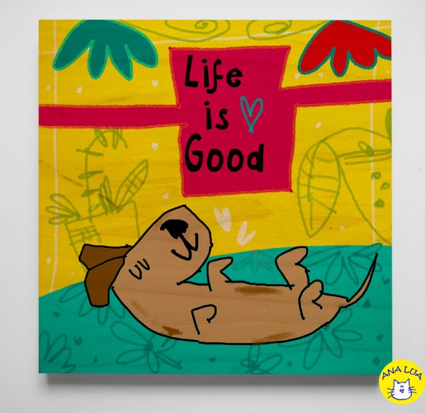 Plaquinha Life is good - dog