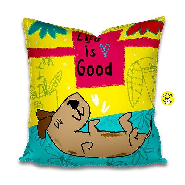 Capa de Almofada Life is Good - cachorro