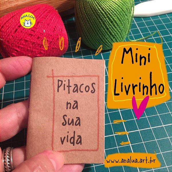 Mini livrinho Pitacos na sua vida