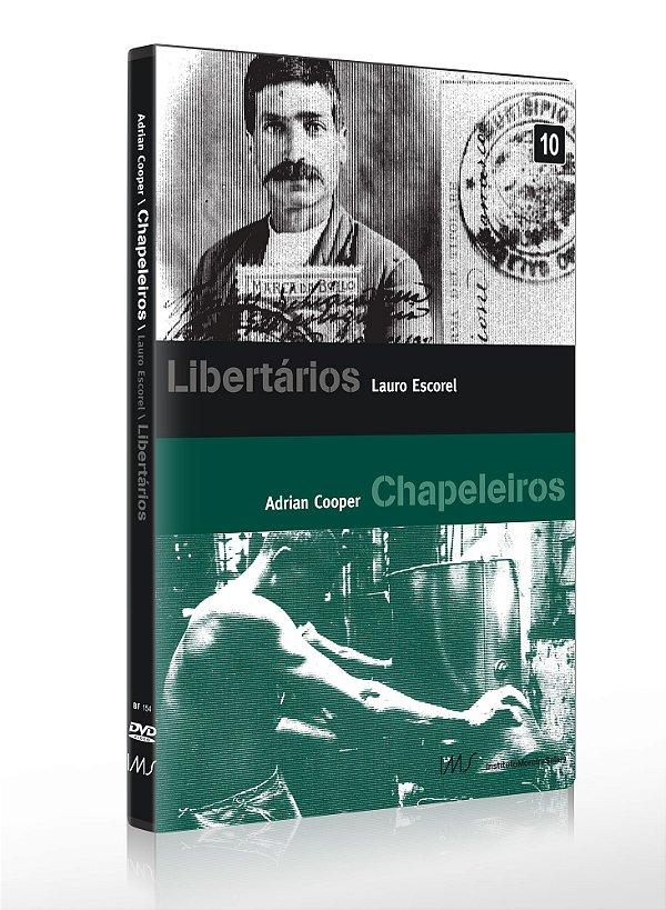 LIBERTÁRIOS E CHAPELEIROS