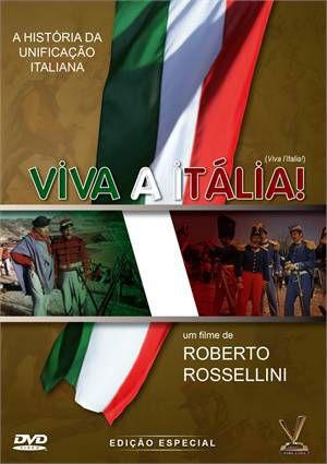 VIVA A ITÁLIA! - A UNIFICAÇÃO ITALIANA