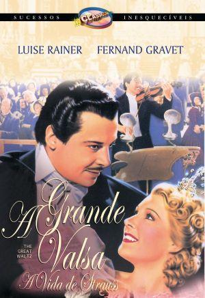 A GRANDE VALSA - A VIDA DE STRAUSS