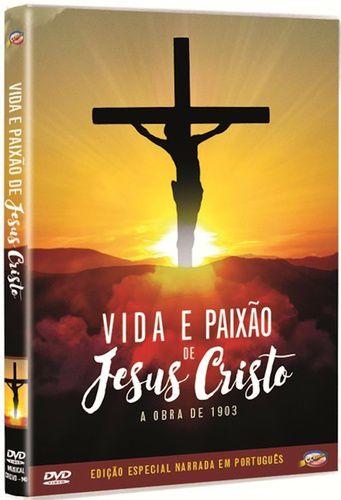 VIDA E PAIXÃO DE JESUS CRISTO