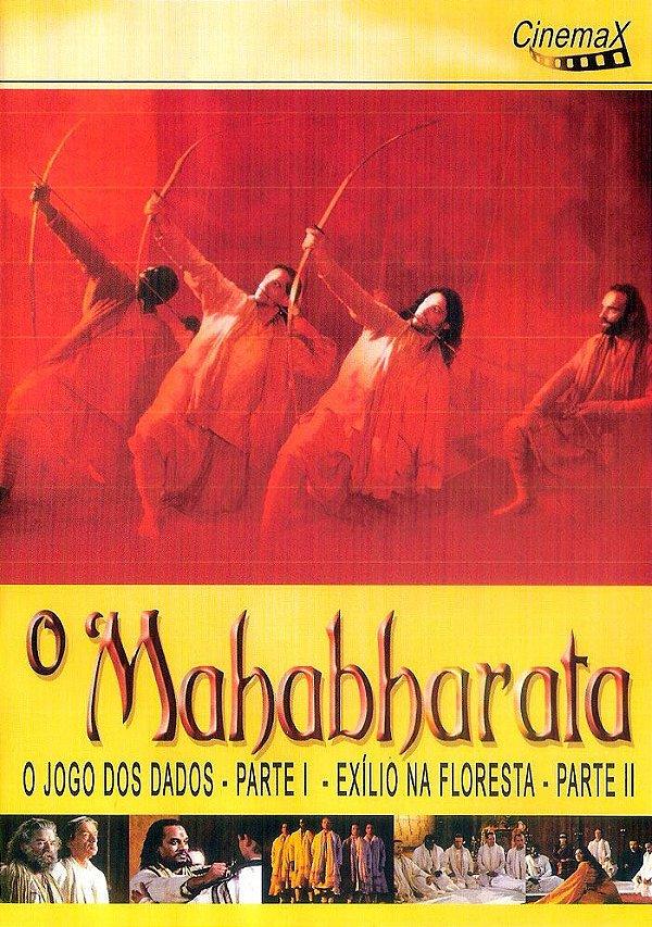 O'MAHABHARATA: PARTE 1 - O JOGO DOS DADOS / PARTE 2 - EXÍLIO NA FLORESTA