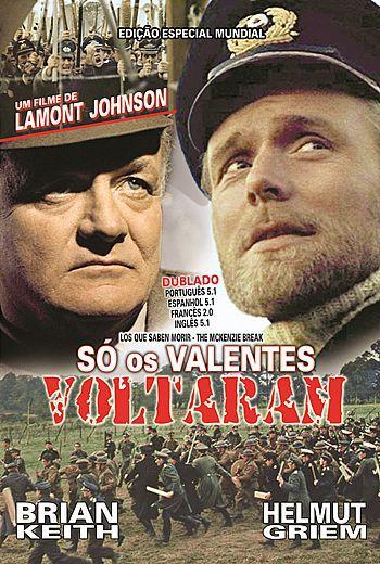SÓ OS VALENTES VOLTARAM