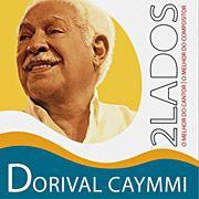 DORIVAL CAYMMI - DOIS LADOS