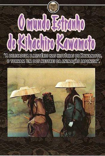 O MUNDO ESTRANHO DE KIHACHIRO KAWAMOTO