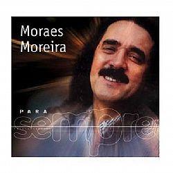 MORAES MOREIRA - PARA SEMPRE