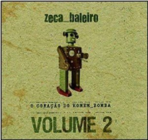 ZECA BALEIRO - O CORAÇÃO DO HOMEM BOMBA VOLUME 2