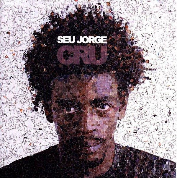 SEU JORGE CRU