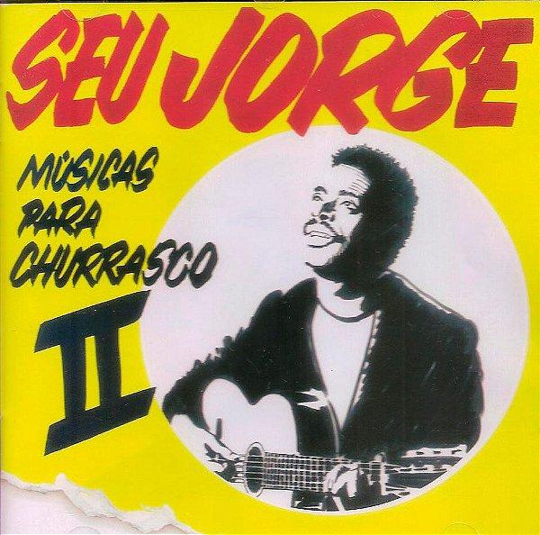 SEU JORGE - MÚSICAS PARA CHURRASCO II