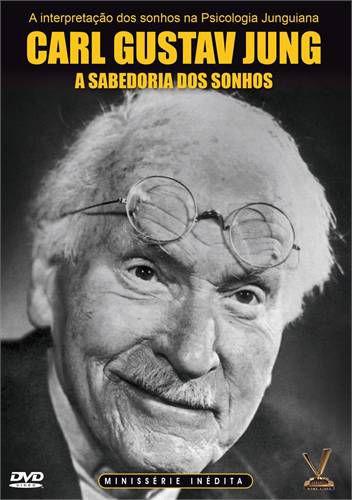 CARL GUSTAV JUNG - A SABEDORIA DOS SONHOS