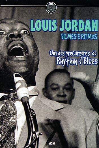 LOUIS JORDAN - FILMES E RITMOS