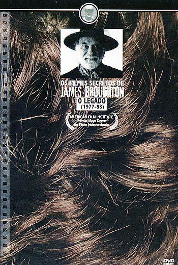 OS FILMES SECRETOS DE JAMES BROUGHTON - O LEGADO