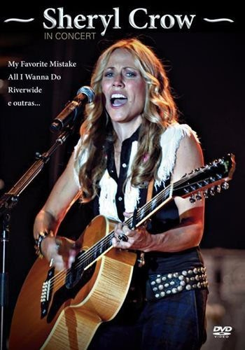 SHERYL CROW - IN CONCERT