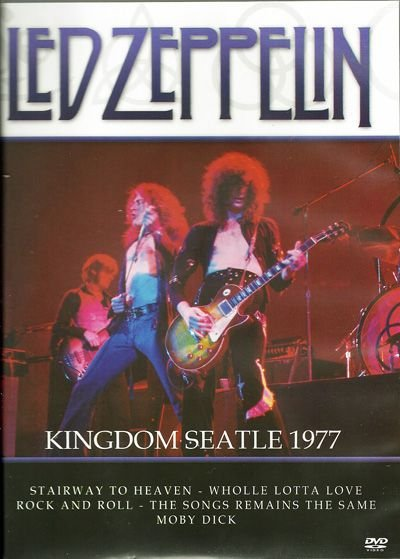 LED ZEPPELIN: KINGDOM SEATTLE 1977